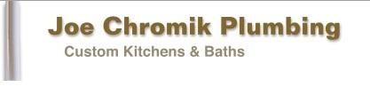 Joe Chromic Plumbing - Erie,